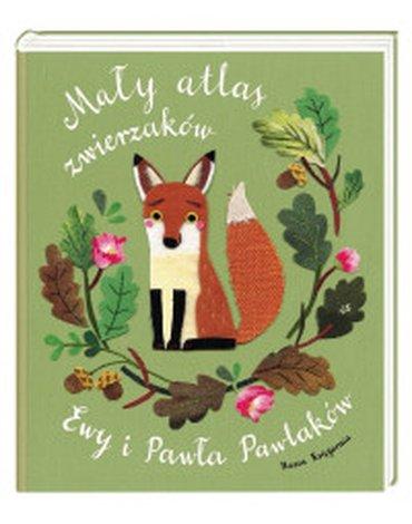 Nasza Księgarnia - Mały atlas zwierzaków Ewy i Pawła Pawlaków