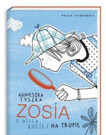 Nasza Księgarnia - Zosia z ulicy Kociej na tropie