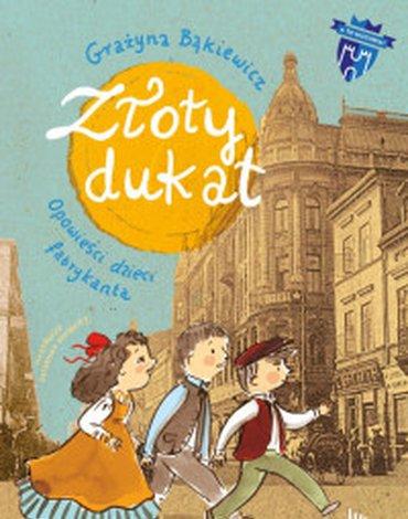 Literatura - Złoty dukat. Opowieści dzieci fabrykanta