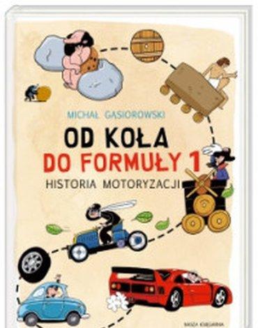 Nasza Księgarnia - Od koła do Formuły 1. Historia motoryzacji