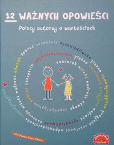 Centrum Edukacji Dziecięcej - 12 ważnych opowieści. Polscy autorzy o wartościach