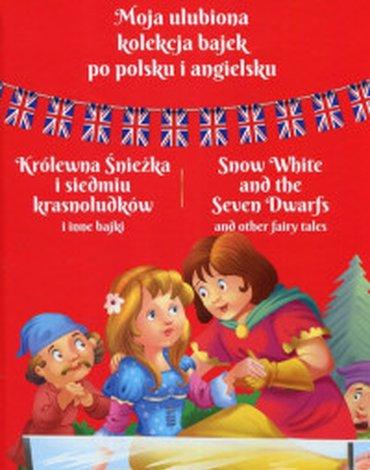 Dragon - Moja ulubiona kolekcja bajek po polsku i angielsku. Królewna Śnieżka i siedmiu krasnoludków i inne bajki