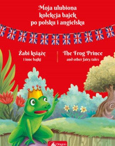 Dragon - Moja ulubiona kolekcja bajek po polsku i angielsku. Żabi książę i inne bajki