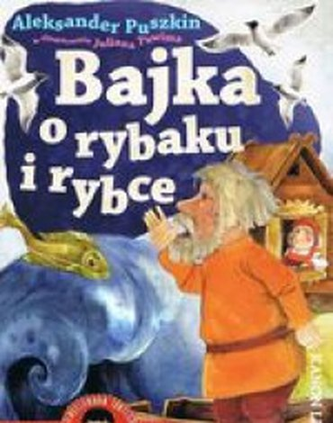 BOOKS - Bajka o rybaku i rybce. Ilustrowana lektura