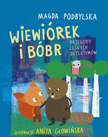 Bis - Wiewiórek i Bóbr. Przygody leśnych detektywów