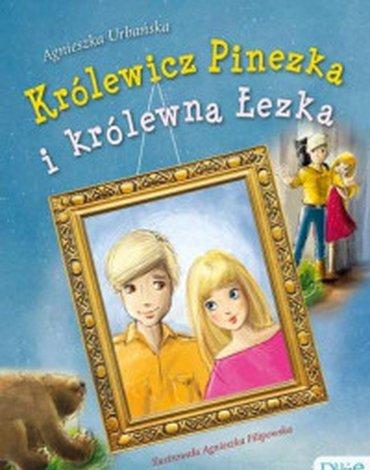 Skrzat - Królewicz Pinezka i królewna Łezka