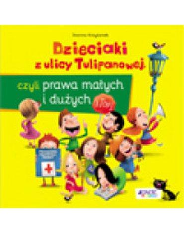 Jedność - Dzieciaki z ulicy Tulipanowej, czyli prawa Małych i Dużych (wydanie drugie).