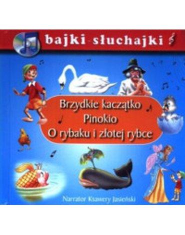 Liwona - Bajki słuchajki. Brzydkie kaczątko, Pinokio, O rybaku i złotej rybce. Książka z płytą CD.