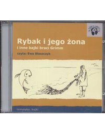 Audio Liber - Rybak i jego żona i inne bajki braci Grimm (Płyta CD)