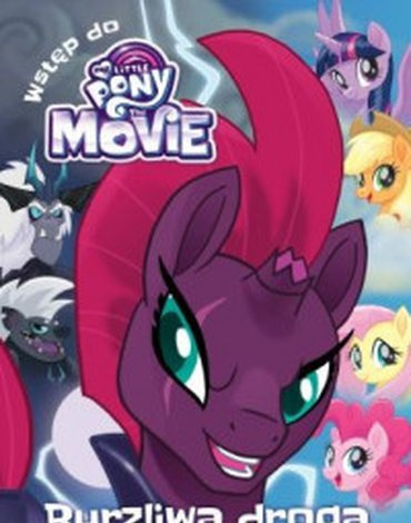 Egmont - My Little Pony The Movie. Biblioteka filmowa. Burzliwa droga do Canterlotu