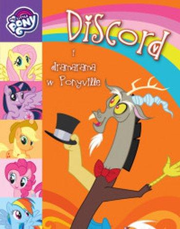 Egmont - My Little Pony. Discord i dramarama w Ponyville