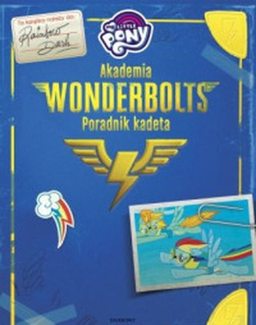 Egmont - My Little Pony. Akademia Wonderbolts. Poradnik kadeta