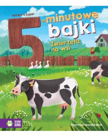 Zielona Sowa - 5-minutowe bajki. Zwierzęta na wsi