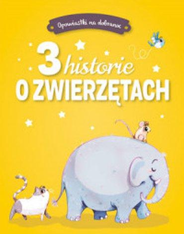 Olesiejuk Sp. z o.o. - Opowiastki na dobranoc. 3 historie o zwierzętach