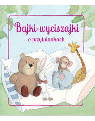Olesiejuk Sp. z o.o. - Bajki wyciszajki o przytulankach