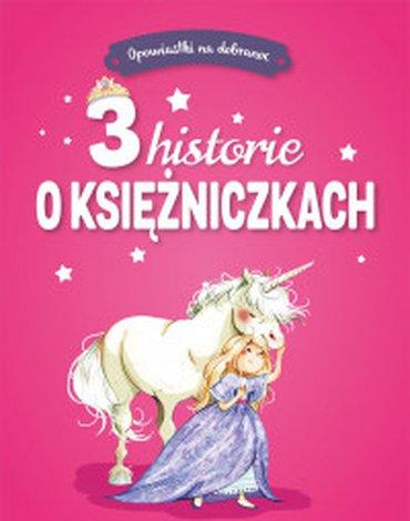 Olesiejuk Sp. z o.o. - Opowiastki na dobranoc. 3 historie o księżniczkach