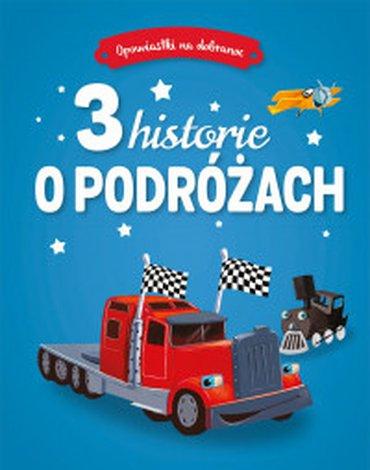 Olesiejuk Sp. z o.o. - Opowiastki na dobranoc. 3 historie o podróżach
