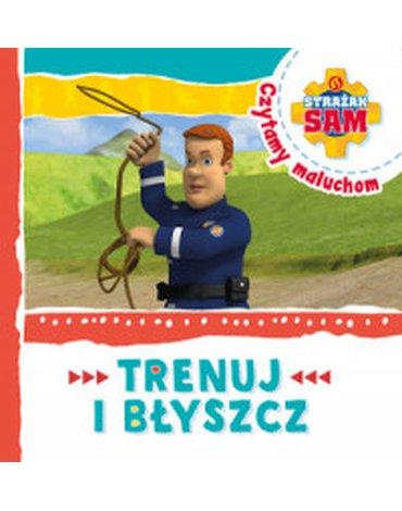 Olesiejuk Sp. z o.o. - Strażak Sam. Czytamy maluchom. Trenuj i błyszcz