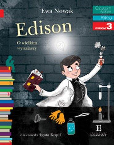 Egmont - Czytam sobie. Poziom 3. Edison. O wielkim wynalazcy