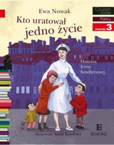 Egmont - Czytam sobie. Poziom 3. Kto uratował jedno życie... Historia Ireny Sendlerowej