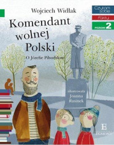 Egmont - Czytam sobie. Komendant Wolnej Polski. Poziom 2