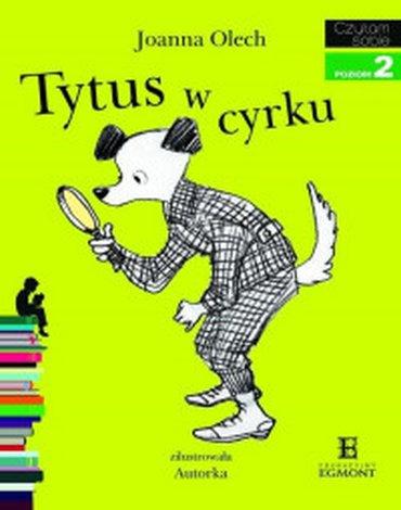Egmont - Czytam sobie. Tytus w cyrku. Poziom 2