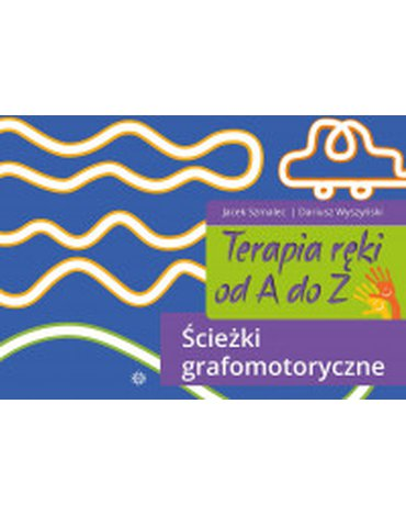 Harmonia - Terapia ręki od A do Z. Ścieżki grafomotoryczne