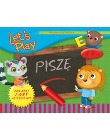 Olesiejuk Sp. z o.o. - Let's Play. Piszę: Ćwiczenia i gry aktywizujące 4-6 lat