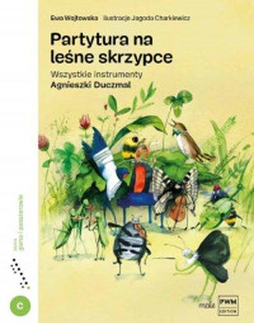 Polskie Wydawnictwo Muzyczne - Partytura na leśne skrzypce. Wszystkie instrumenty Agnieszki Duczmal