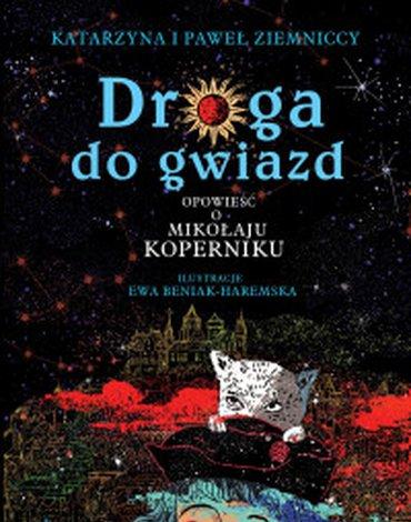 Literatura - Droga do gwiazd. Opowieść o Mikołaju Koperniku