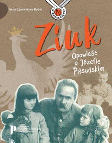 Literatura - Ziuk. Opowieść o Józefie Piłsudskim