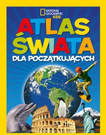 Olesiejuk Sp. z o.o. - National Geographic Kids. Atlas świata dla początkujących