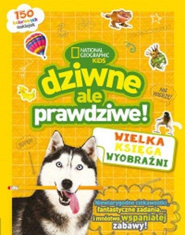 Olesiejuk Sp. z o.o. - National Geographic Kids. Dziwne, ale prawdziwe! Wielka księga wyobraźni