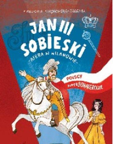 RM - Polscy superbohaterowie. Król Jan III Sobieski