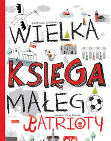 Wilga / GW Foksal - Wielka księga małego patrioty