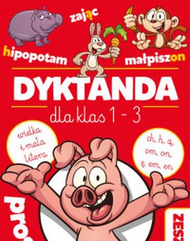 """Dragon - Dyktanda dla klas 1-3. Zeszyt 1. Ćwiczenia z """"h"""", """"ch"""", """"ą"""", """"om"""", """"ę"""", """"em"""", """"en"""" oraz z wielką i małą literą"""