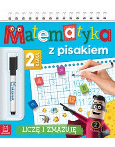 Aksjomat - Matematyka z pisakiem. Klasa 2. Liczę i zmazuję