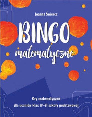Nowik - Bingo matematyczne. Gry matematyczne dla klas 4-6