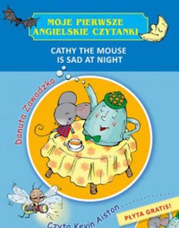Skrzat - Moje pierwsze angielskie czytanki. Cathy the Mouse Is Sad at Night