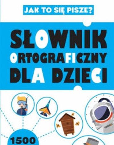 Wilga / GW Foksal - Jak to się pisze? Słownik ortograficzny dla dzieci