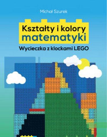 Nowik - Kształty i kolory matematyki. Wycieczka z klockami LEGO