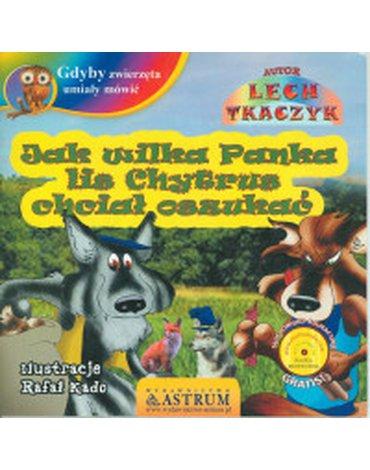 Astrum - Gdyby zwierzęta umiały mówić. Jak wilka Panka Lis Chytrus chciał oszukać z płytą CD gratis