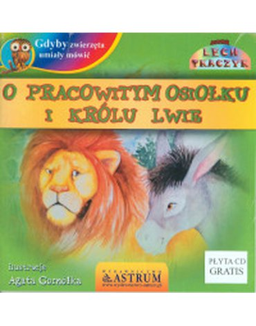 Astrum - Gdyby zwierzęta umiały mówić. O pracowitym osiołku i królu lwie z płytą CD