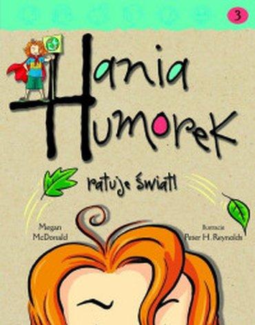 Egmont - Hania Humorek. Tom 3. Hania Humorek ratuje świat