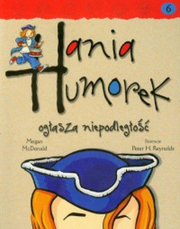 Egmont - Hania Humorek. Tom 6. Hania Humorek ogłasza niepodległość