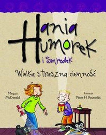 Egmont - Hania Humorek i Smrodek. Wielka straszna ciemność