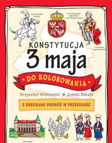 Olesiejuk Sp. z o.o. - Konstytucja 3 maja do kolorowania. Z kredkami podróż w przeszłość