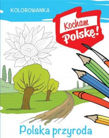 Rea - Kolorowanka. Kocham Polskę! Polska przyroda, rośliny i krajobrazy