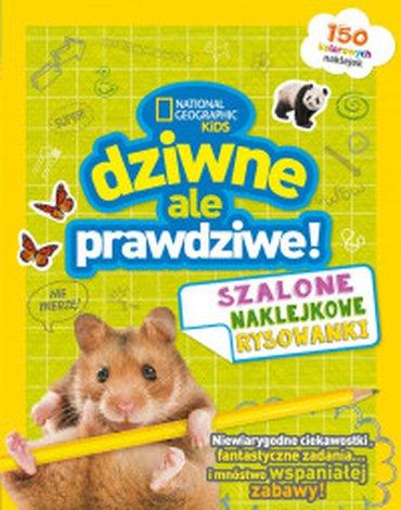 Olesiejuk Sp. z o.o. - National Geographic Kids. Dziwne, ale prawdziwe! Szalone naklejkowe rysowanki