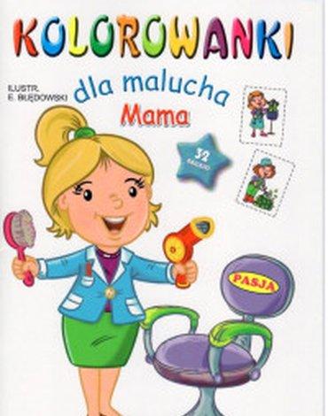 Pasja - Kolorowanki dla malucha. Mama
